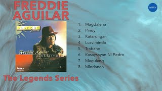 Freddie Aguilar | The Legend Series: Greatest Hits | Full Album