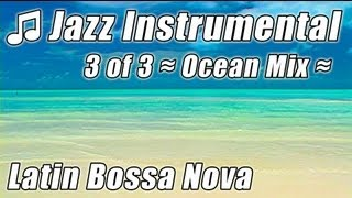 Background Instrumentals Music 3 - RELAXING JAZZ Beautiful BOSSA NOVA Spanish Latin Musica Best Mix