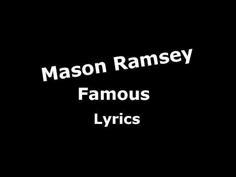 Mason Ramsey - Famous (Unofficial Lyrics)