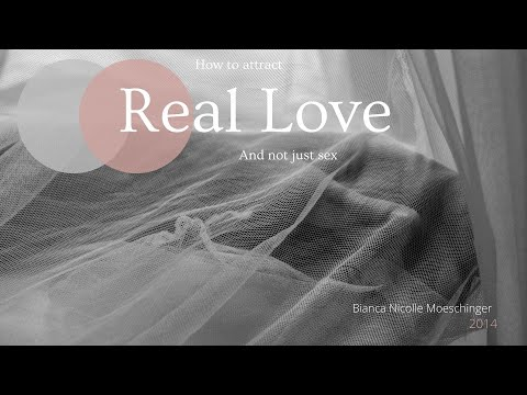 How to attract Real Love and not just Sex...