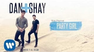 Dan  Shay  Party Girl Official Audio