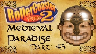 Roller Coaster Tycoon 2 Medieval Paradise - Part 43 - Hilltop Village