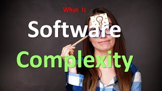 What is Software Complexity