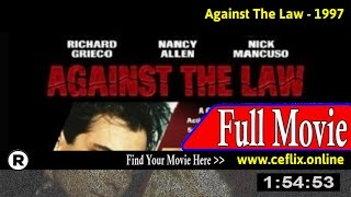 Watch: Against the Law (1997) Full Movie Online