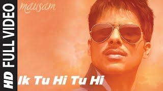 """Ik Tu Hi Tu Hi"" Full Song in HD | Mausam | Ft. Shahid Kapoor | Sonam Kapoor"