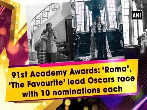 Xxx Mp4 'Roma' 'The Favourite' Lead 2019 Oscars Race With 10 Nominations Each 3gp Sex