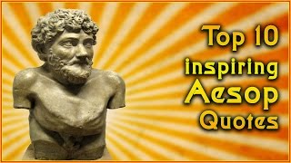 Top 10 Aesop Quotes   Inspirational Quotes