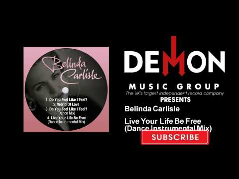 Belinda Carlisle - Live Your Life Be Free - Dance Instrumental Mix