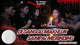 "DIGANGGU ""MAKHLUK HALUS"" SAMPAI MERINDING ! Horror Story with Wilona"