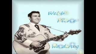 Webb Pierce - Wondering