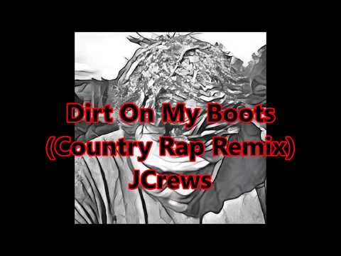 Download Dirt On My Boots (Country Rap Remix) Full Version New 2017!