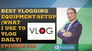 Best Vlogging Equipment / Vlogging Setup: Vlog Equipment That I Use to Create My Daily Vlogs