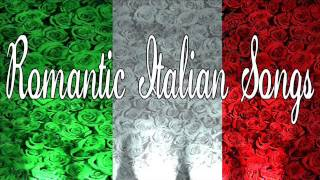 Romantic Italian Songs | Italian Love Songs | Italian Music