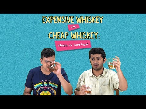 Xxx Mp4 Expensive Vs Cheap Whiskey Which Is Better Ft Akshay Aakansha Ok Tested 3gp Sex