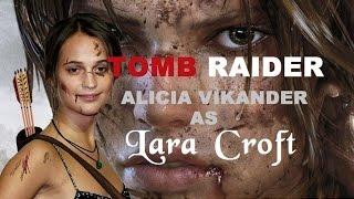 Alicia Vikander Tomb Raider film 2018