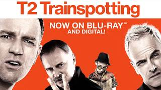 "T2 Trainspotting ""Vintage Trailer"" Now on Blu-ray & Digital!"