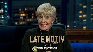 "LATE MOTIV - Concha Velasco. ""Yo no estoy cansada de nada""  | #LateMotiv272"