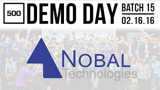 [500 STARTUPS DEMO DAY 2016] BATCH 15, Nobal Technologies
