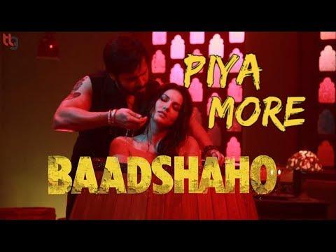 Xxx Mp4 Piya More Song Lyrics Baadshaho Emraan Hashmi Sunny Leone 3gp Sex
