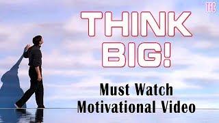 Think Big - Best Motivational True Story   Life Chaning Motivational Video 2019   TFC