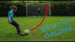 THE LAY OFF CHALLENGE!!!! W/ Longshotjake, Karl G8 And More....