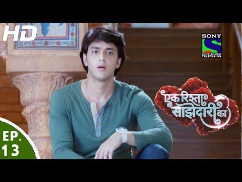 Ek Rishta Saajhedari Ka - एक रिश्ता साझेदारी का - Episode 13 - 24th August, 2016