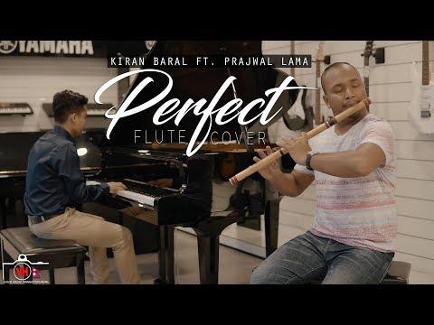 Ed Sheeran - Perfect (Flute Cover by Kiran Baral ft. Prajwal Lama)