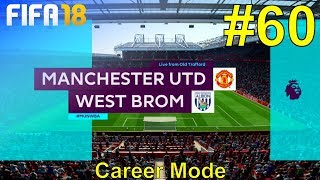 FIFA 18 - Manchester United Career Mode #60: vs. West Bromwich Albion