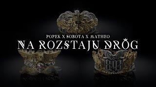 Popek x Sobota x Matheo ft. Dawidzior HTA - Na rozstaju dróg