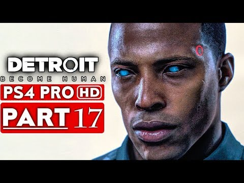 Xxx Mp4 DETROIT BECOME HUMAN Gameplay Walkthrough Part 17 1080p HD PS4 PRO No Commentary 3gp Sex