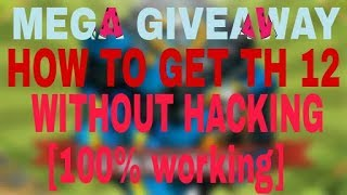 Get town hall 11 or 12 account free without hacking 100% real