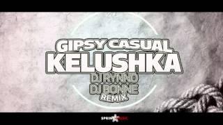 Gipsy Casual   Kelushka   Dj Rynno & Dj Bonne Remix   YouTube