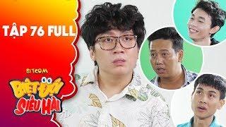 Biệt đội siêu hài   tập 76 full: Phát La đứng hình với sự ảo tưởng sức mạnh của cha con Lê Nam