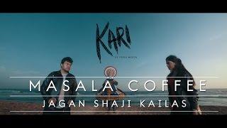 Kari-Official Video HD| Masala Coffee | Jagan Shaji Kailas | Staring-Ahaana Krishna, Fahim Safar
