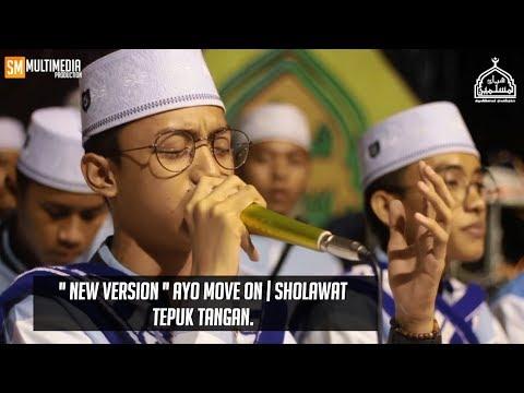 """ New Version "" AYO MOVE ON | SYUBBANUL MUSLIMIN. SHOLAWAT TEPUK TANGAN. HD"