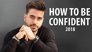 How To Be Confident   6 Tips to Boost Your Confidence 2018   ALEX COSTA