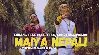 Kuhang - Maiya Nepali (Official Music Video) ft. Girish Khatiwada, Bullet Flo | Paramita RL Rana