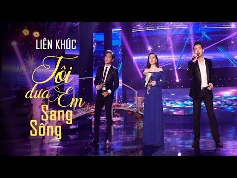 LK Cha Cha Cha Tôi Đưa Em Sang Sông Lưu Ánh Loan ft. Đoàn Minh ft. Tùng Anh