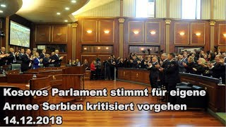Kosovos Parlament stimmt für eigene Armee Serbien kritisiert vorgehen 14.12.2018