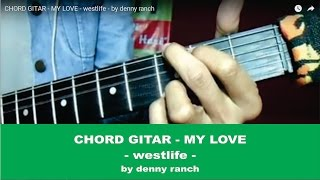 CHORD GITAR - MY LOVE - westlife - by denny ranch