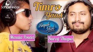 Nepal Idol's Suraj Thapa and Menuka Poudel - Timro Yaad   New Nepali Adhunik Song 2017