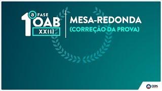 CERS Cursos Online - Mesa Redonda   Correção 1ª Fase OAB XXIII