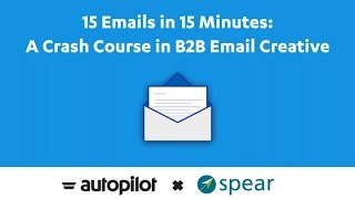 B2B Email Marketing Campaign: 15 Emails in 15 Minutes: A Crash Course