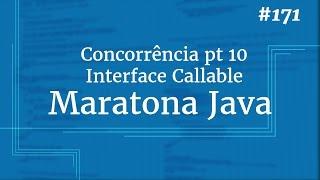 Curso Java Completo - Aula 171: Concorrência pt 10: Interface Callable