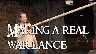 Making and testing a heavy medieval lance