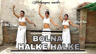 Bolna halke halke  belly dance  Bollywood song  choreography by manisha Singh  ft. Prachi Nd Shweta