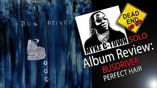 Busdriver - Perfect Hair Solo Review | DEHH