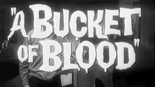 A Bucket OF Blood - Trailer