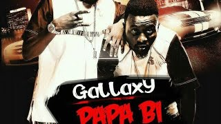 Gallaxy - Papa Bi (Prod By Willis Beatz) (Ghana Music)
