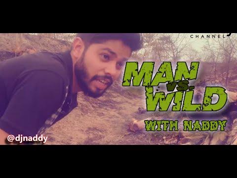 MAN vs. WILD ( desi version) with Djnaddy.!! july 2016